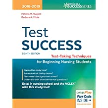 Test Success: Test-Taking Techniques for Beginning Nursing Students