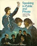 Speaking in Public and Private, Phillips, Gerald M. and Kougl, Kathleen, 0672616122