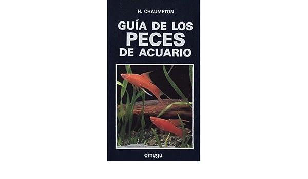 Guia de Peces de Acuario (Spanish Edition): H. Chaumeton: 9788428209090: Amazon.com: Books
