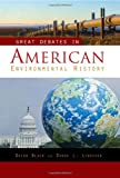 Great Debates in American Environmental History, Brian Black, 0313339309