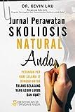 Jurnal Perawatan Skoliosis Natural Anda, Kevin Lau, 9810774338