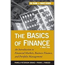 The Basics of Finance: An Introduction to Financial Markets, Business Finance, and Portfolio Management