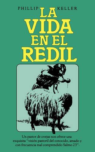LA VIDA EN EL REDIL (Spanish Edition) [Phillip Keller] (Tapa Blanda)