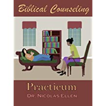 Biblical Counseling Practicum Workbook (Expository Counseling Center Training)