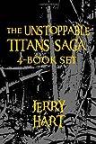 The Unstoppable Titans Saga (4-Book Set), Jerry Hart, 1479362875