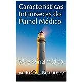 Características Intrínsecas do Painel Médico: Série Painel Médico Livro 2