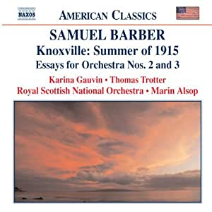 Barber: Knoxville - Summer of 1915 / Essays for Orchestra Nos. 2 & 3 / Toccata Festival