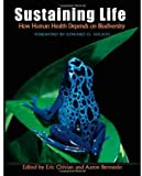 Sustaining Life, Dr. Eric Chivian, Notes On The Road