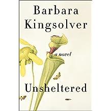 Unsheltered: A Novel