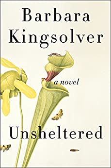 Unsheltered: A Novel by [Kingsolver, Barbara]