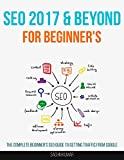 Search Engine Optimization 2017 & Beyond: The Complete...