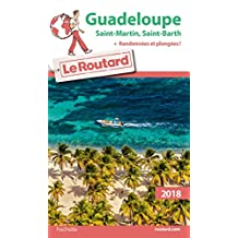 Guide du Routard Guadeloupe 2018 : St Martin St Barth + rando et plongées (French Edition)
