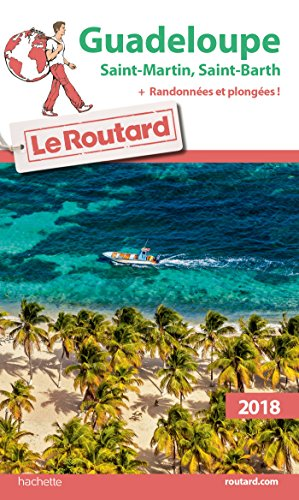 Guide du Routard Guadeloupe 2018: St Martin St Barth + rando et plongées (French Edition)