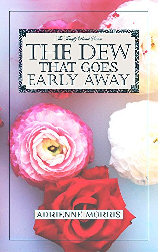 Book: The Dew That Goes Early Away - A Buck Crenshaw Novel (The Tenafly Road Series Book 2) by Adrienne Morris