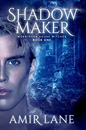 Shadow Maker: Morrighan House Witches Book One