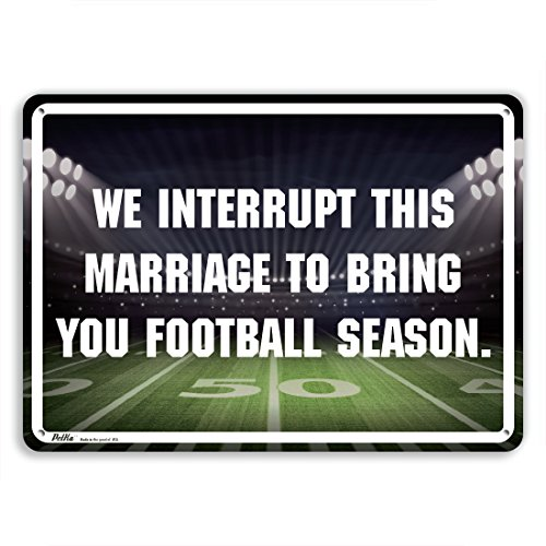 PetKa Signs and Graphics PKFB-0015-NA_14x10 We interrupt this marriage to bring you football season. Aluminum Sign, 14