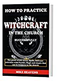 How to practice witchcraft in the church