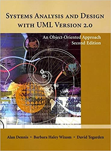 Systems Analysis And Design With Uml Version 2 0 An Object Oriented Approach Dennis Alan Wixom Barbara Haley Tegarden David 9780471348061 Amazon Com Books