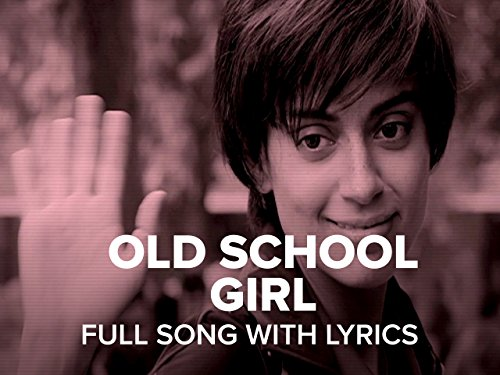 Old School Girl - Full Song With Lyrics (Tanu Weds Manu Returns Old School Girl)