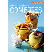 Mes Meilleures petites compotes: 40 recettes sucrées et salées