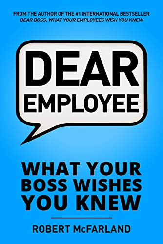 Dear Employee: What Your Boss Wishes You Knew by Robert McFarland ebook deal