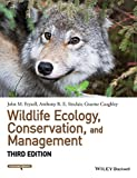 Wildlife Ecology, Conservation, and Management, John M. Fryxell and Graeme Caughley, 1118291069