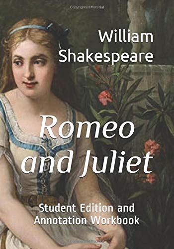 Romeo and Juliet: Student Edition and Annotation Workbook