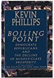 Boiling Point: Democrats, Republicans, and the Decline of Middle-Class Prosperity