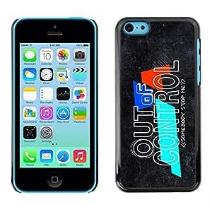 Be Good Phone Accessory // Dura Cáscara cubierta Protectora Caso Carcasa Funda de Protección para Apple Iphone 5C // Out Of Control