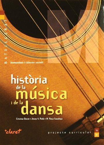Descargar Libro Història De La Música I De La Dansa: Batxillerat - Humanitats I Ciències Socials Cristina Duran Salvadó