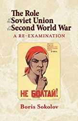 The Role of the Soviet Union in the Second World War: A Re-examination (Helion Studies in Military History)