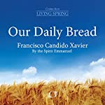 Our Daily Bread | Francisco Candido Xavier