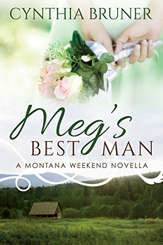 Meg's Best Man: A Montana Weekend Novella by [Bruner, Cynthia]