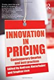 Innovation in Pricing : Contemporary Theories and Best Practices, , 0415521610