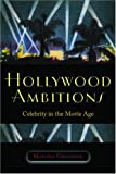 Hollywood Ambitions: Celebrity in the Movie Age (Wesleyan Film), Marsha Orgeron, 0819568651
