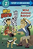 Wild Animal Babies! (Wild Kratts) Step into Reading Lvl 2 (Step Into Reading 2)