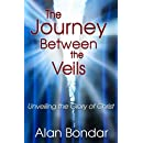 The Journey Between the Veils: Unveiling the Glory of Christ