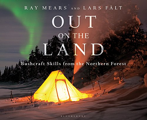 Out on the Land: Bushcraft Skills from the Northern - Polar Ray