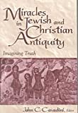 img - for Miracles Jewish Christian Antiquity: Imagining Truth (Notre Dame Studies in Theology) book / textbook / text book