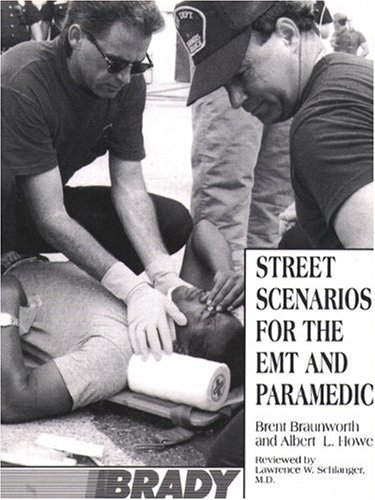 Street Scenarios For The EMT and Paramedic