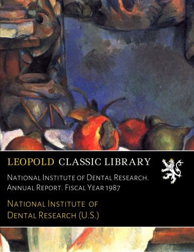 National Institute of Dental Research. Annual Report. Fiscal Year 1987 pdf