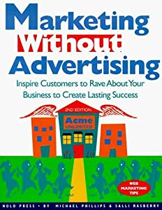 Marketing Without Advertising (2nd Ed.) by Michael Phillips (1998-06-03)
