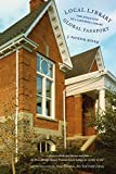 img - for Local Library, Global Passport: The Evolution of a Carnegie Library book / textbook / text book