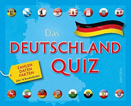 Das Deutschlandquiz - Zahlen, Daten, Fakten aller 16 Bundesländer