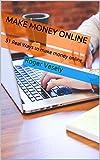 Make Money Online: 51 Real Ways to make money online