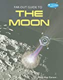 Far-Out Guide to the Moon, Mary Kay Carson and Library Association Staff, 0766031896