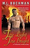 Fire Light Fire Bright (Firehawks Hotshots) (Volume 1)