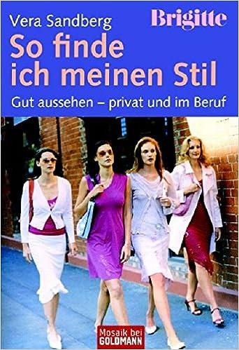 Brigitte So Finde Ich Meinen Stil Gut Aussehen Privat Und Im