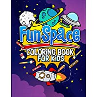 Fun Space Coloring Book For Kids: Outa Space Coloring Book for Kids: Fantastic Outer Space Coloring with Planets, Astronauts, Space Ships, Rockets (Children