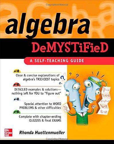 Algebra Demystified : A Self Teaching Guide (Demystified)